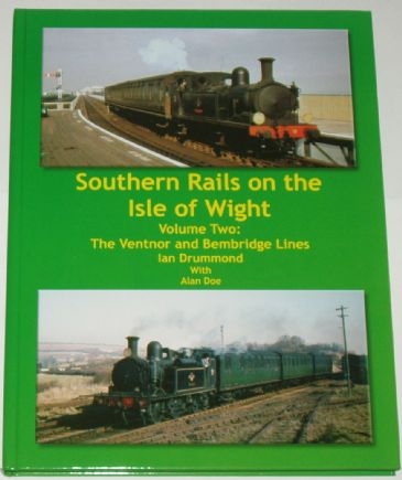 Southern Rails on the Isle of Wight - Volume Two: The Ventnor and Bembridge Lines, by Ian Drummond and Alan Doe
